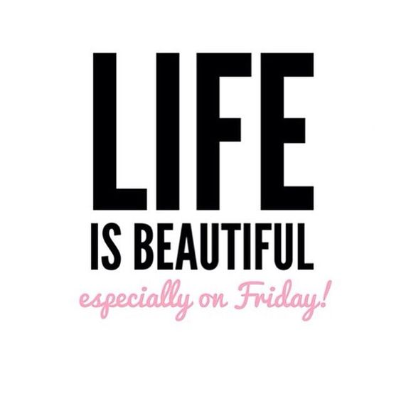 life is beautiful friday